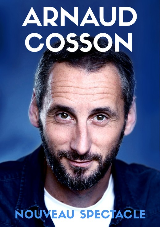 Arnaud Cosson Nouveau Spectacle